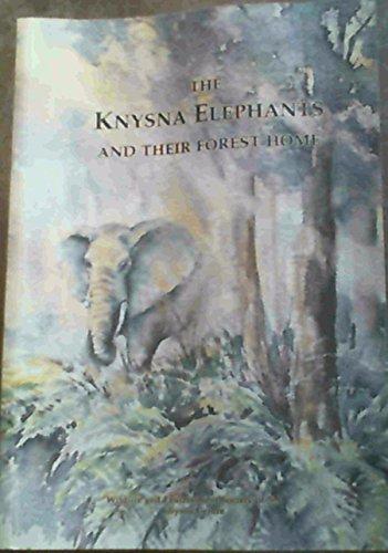 The Knysna elephants and their forest home: MACKAY,Margo