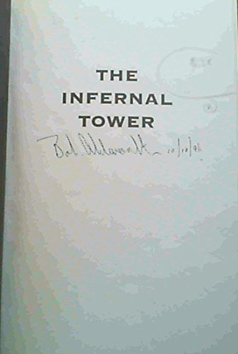 9780620204491: The infernal tower: The damage to people, careers and reputations in corporate South Africa