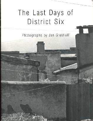 The Last Days of District Six Photographs: Colette Thorne, Sandra