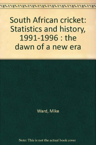 9780620207676: South African cricket: Statistics and history, 1991-1996 : the dawn of a new era