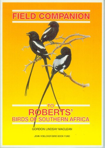 Field Companion: To Roberts' Birds of Southern Africa: Gordon Lindsay Maclean