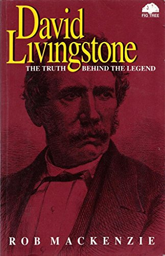 9780620208321: David Livingstone: The Truth Behind the Legend