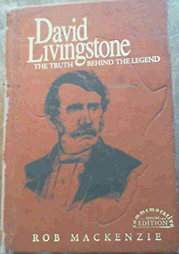 9780620208338: David Livingstone: The Truth Behind the Legend