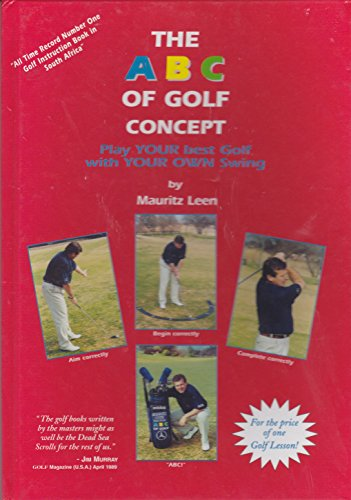 9780620210607: The A B C of Golf : Play Your Best Golf with Your Own Swing