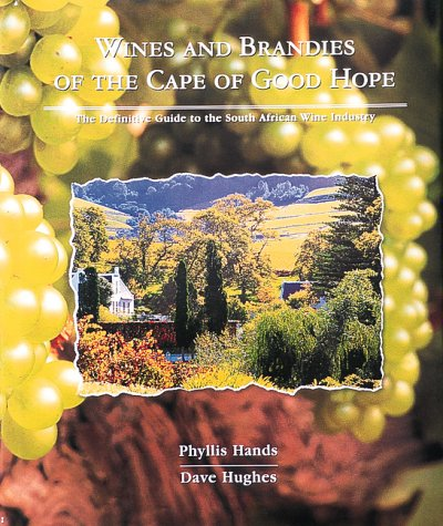 9780620211826: Wines and Brandies of the Cape of Good Hope: The Definitive Guide to the South African Wine Industry