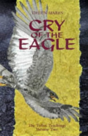 Cry of the Eagle - The Toltec Teachings, Volume Two