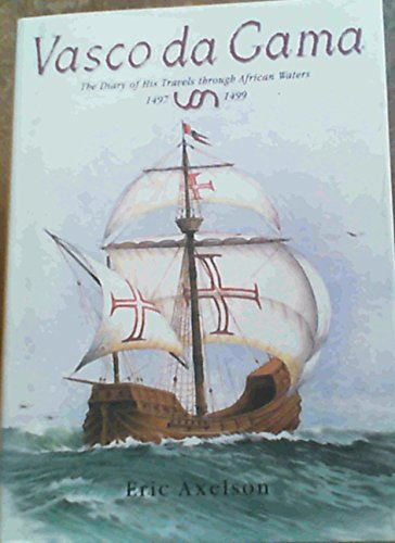 9780620223881: Vasco Da Gama: The Diary of His Travels Through African Waters 1497-1499