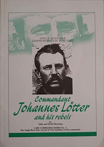 9780620227810: Commandant Johannes Lotter and his rebels (Cape commando series)