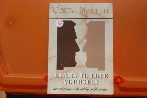 9780620228442: Learn to Love Yourself: Developing a Healthy Self-image