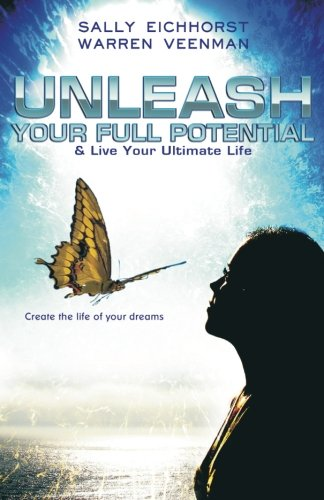 9780620228657: Unleash Your Full Potential: Live Your Ultimate Life