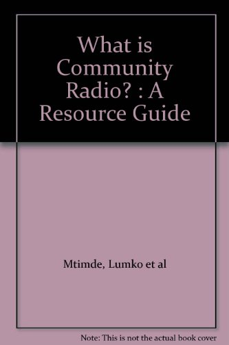 9780620229999: What is Community Radio? : A Resource Guide