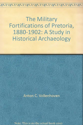 9780620234832: The Military Fortifications of Pretoria, 1880-1902: A Study in Historical Archaeology