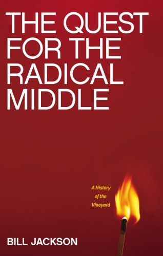 9780620243193: The Quest for the Radical Middle: A History of the Vineyard: Volume 1