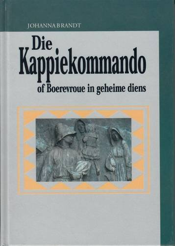 9780620243384: Die Kappiekommando, of Boerevroue in Geheime Diens (Afrikaans Edition)