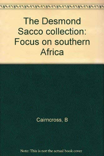 9780620243407: The Desmond Sacco collection: Focus on southern Africa