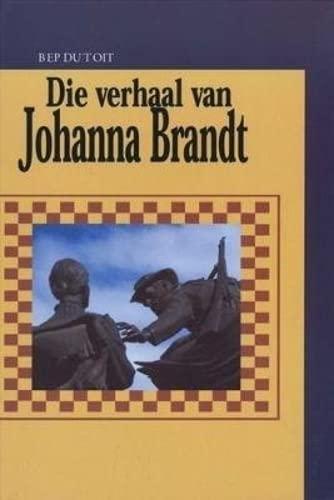 9780620244336: Die Verhaal Van Johanna Brandt (Afrikaans Edition)