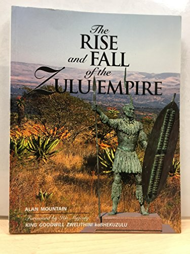 9780620245852: The rise and fall of the Zulu empire