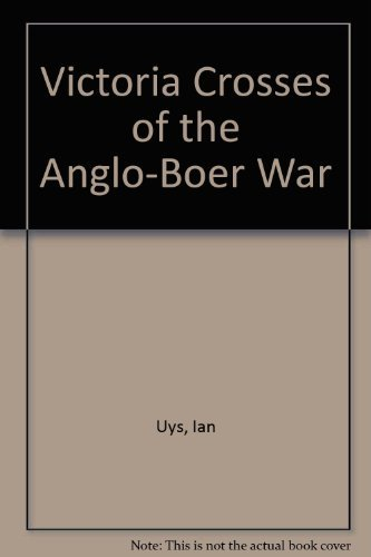 9780620254472: Victoria Crosses of the Anglo-Boer War