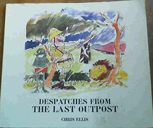 Despatches from the Last Outpost: Ellis, Chris