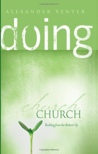 9780620256346: Doing Church: Building from the Bottom Up