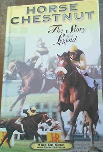 9780620258906: Horse Chestnut The Story of a Legend