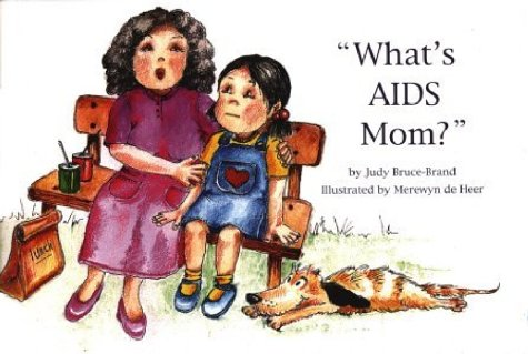 9780620260237: What's AIDS Mom?