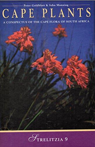 Cape plants: A conspectus of the Cape flora of South Africa (Strelitzia): Goldblatt, Peter