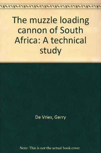 9780620269025: The muzzle loading cannon of South Africa: A technical study
