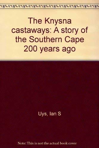 The Knysna castaways: A story of the: Uys, Ian S