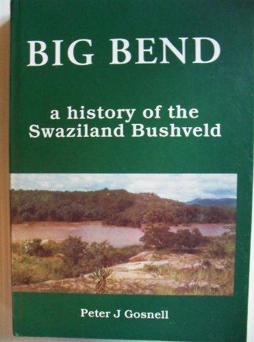 9780620280082: Big Bend, a history of the Swaziland Bushveld