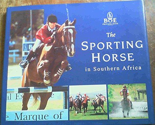 Sporting Horse in Southern Africa, The: Swift, Penny; Szymanowski, Janek