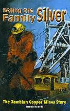 9780620296526: Selling the Family Silver: The Zambian Copper Mines Story