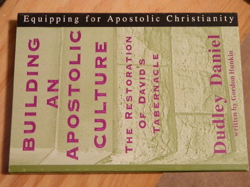 9780620301596: Building an Apostolic Culture: The Restoration of David's Tabernacle (Equipping for Apostolic Christianity)