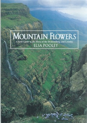 9780620302210: Mountain Flowers: Field Guide to the Flora of the Drakensberg and Lesotho