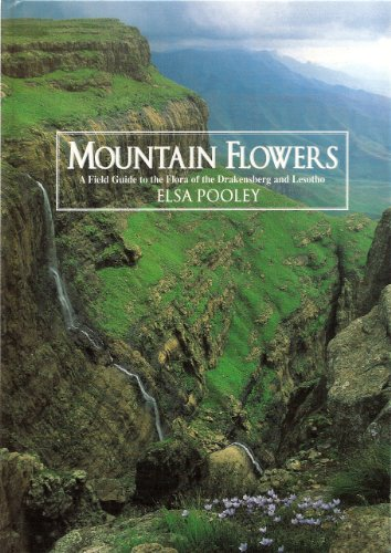 9780620302227: Mountain Flowers: A Field Guide to the Flora of the Drakensberg and Lesotho
