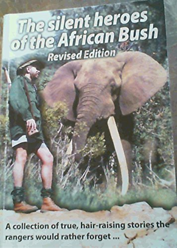 9780620314466: The Silent Heroes of the African Bush