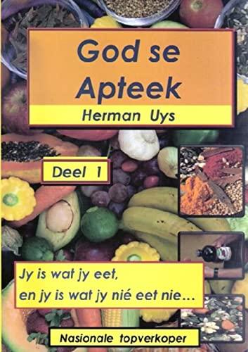 9780620316248: God Se Apteek: Jy is wat jy eet, en jy is wat jy nie eet nie