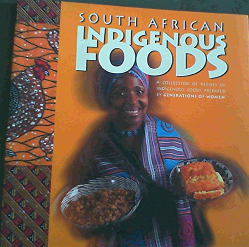 9780620317726: South African Indigenous Foods: A Collection of Recipes of Indigenous Foods, Prepared by Generations of Women of the Region