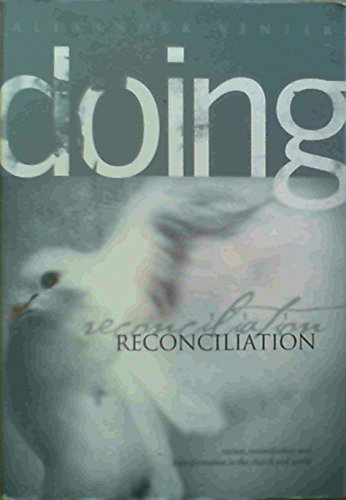 9780620324410: Doing Reconciliation: racism, reconciliation and transformation in the church and world