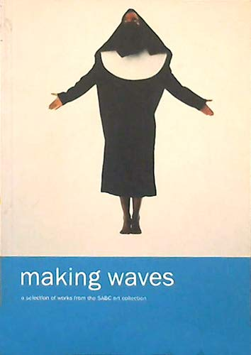 9780620331395: Making Waves: A Selection of Works from the SABC Art Collection