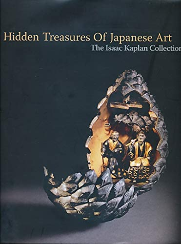 9780620333269: Hidden Treasures of Japanese Art: The Isaac Kaplan Collection