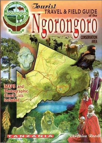 The Tourist Travel & Field Guide of the Ngorongoro: Conservation Area: Roodt, Veronica