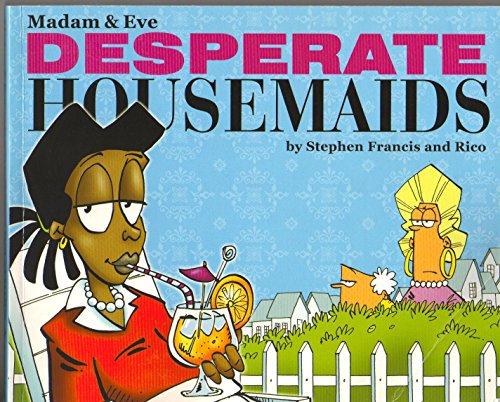 9780620344593: Desperate Housemaids (Madam & Eve)