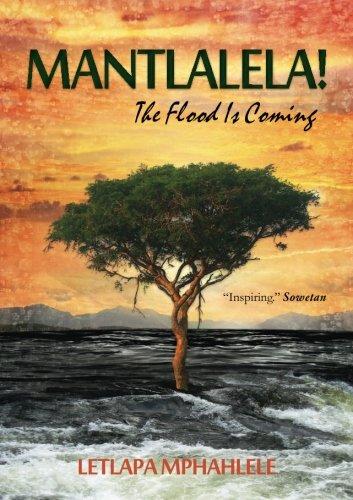 9780620346573: Mantlalela!: The Flood Is Coming