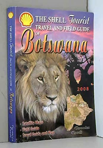 9780620349765: The Shell Tourist Travel and Field Guide Botswana