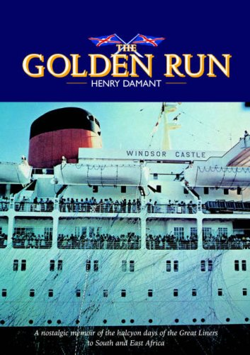 9780620350303: The Golden Run: A Nostalgic Memoir of the Halcyon Days of the Great Liners to South and East Africa