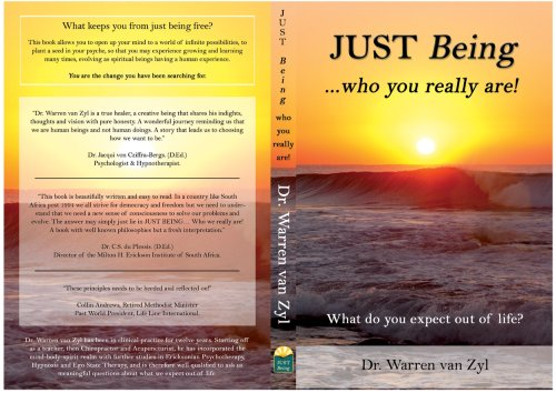 Just Being .Who You Really Are!: Zyl, Dr. Warren van