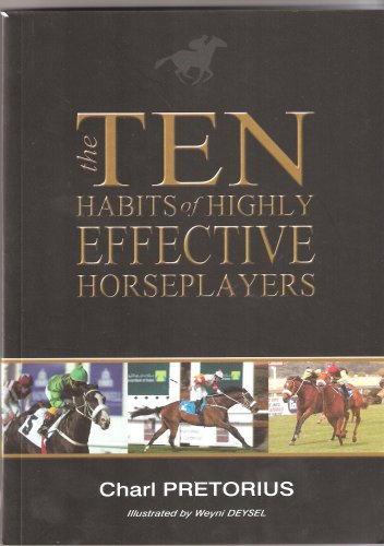 9780620361866: Ten Habits of Highly Effective Horseplayers