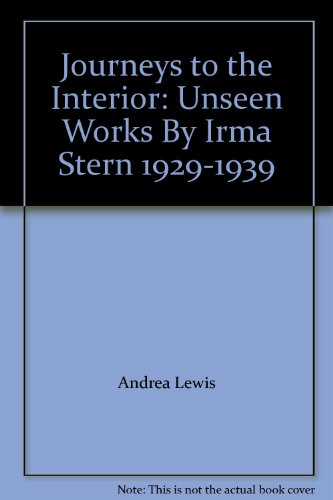 Journeys to the Interior: Unseen Works By Irma Stern 1929-1939 - Andrea Lewis