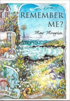 Remember Me?: Monaghan, Mary